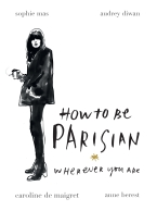 Book Review – 'How To Be Parisian Wherever You Are'   Bits ...